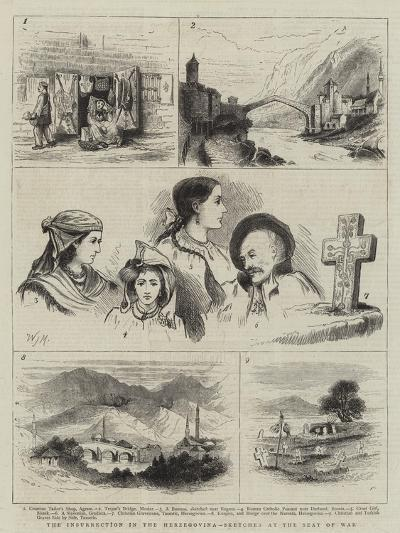 The Insurrection in the Herzegovina, Sketches at the Seat of War-Walter Jenks Morgan-Giclee Print
