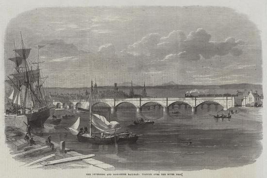 The Inverness and Ross-Shire Railway, Viaduct over the River Ness--Giclee Print
