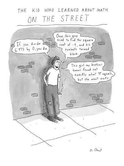 The Kid Who Learned About Math on the Street - Cartoon-Roz Chast-Premium Giclee Print