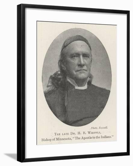 The Late Dr H B Whipple, Bishop of Minnesota, The Apostle to the Indians--Framed Giclee Print