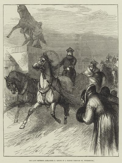 The Late Emperor Alexander II Riding in a Sledge Through St Petersburg--Giclee Print