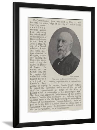 The Late Ex-Commissioner Kerr, Formerly Judge of the City of London Court--Framed Giclee Print