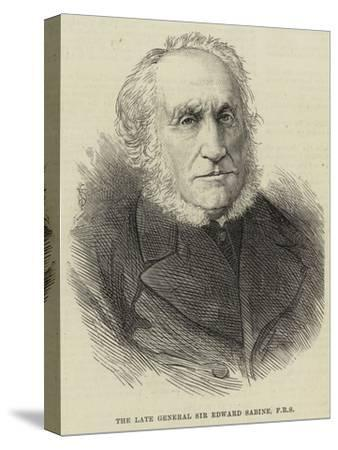 The Late General Sir Edward Sabine, Frs