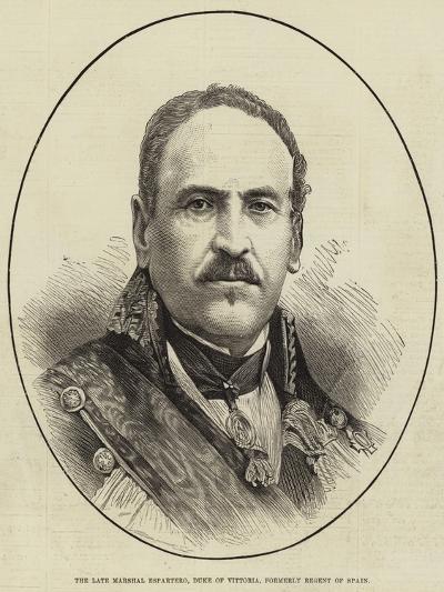 The Late Marshal Espartero, Duke of Vittoria, Formerly Regent of Spain--Giclee Print