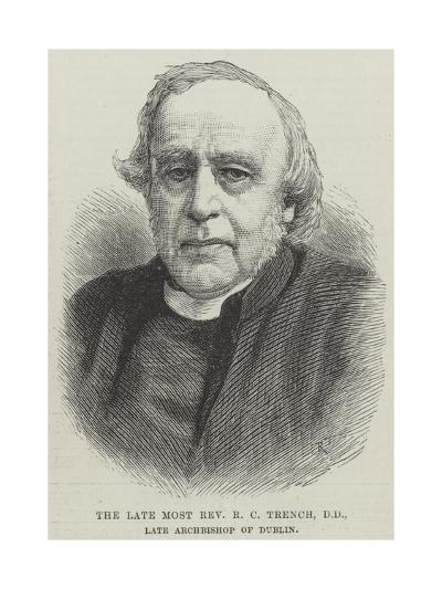 The Late Most Reverend R C Trench, Dd, Late Archbishop of Dublin--Giclee Print