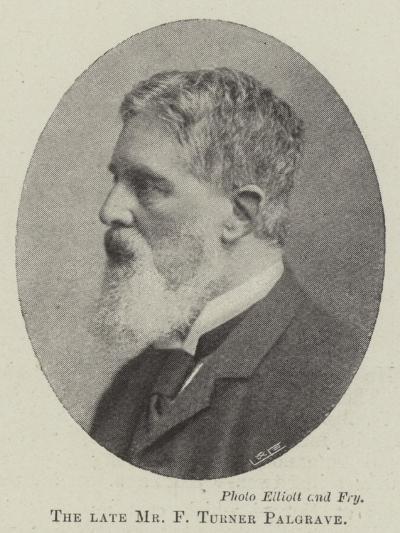 The Late Mr F Turner Palgrave--Giclee Print