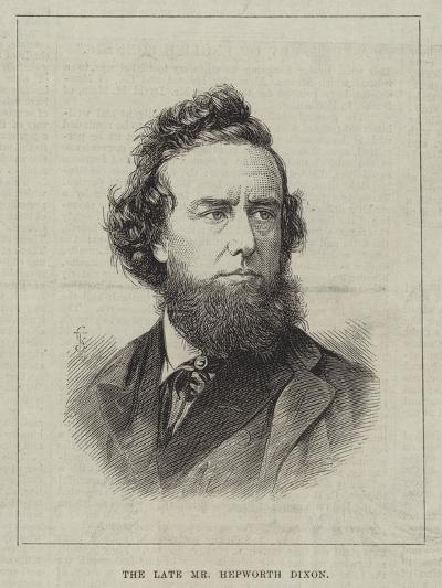 The Late Mr Hepworth Dixon--Giclee Print