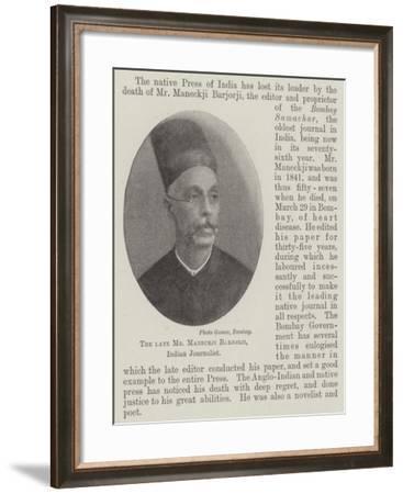 The Late Mr Maneckji Barjorji, Indian Journalist--Framed Giclee Print