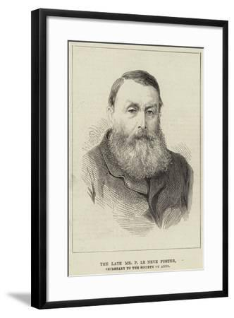 The Late Mr P Le Neve Foster, Secretary to the Society of Arts--Framed Giclee Print