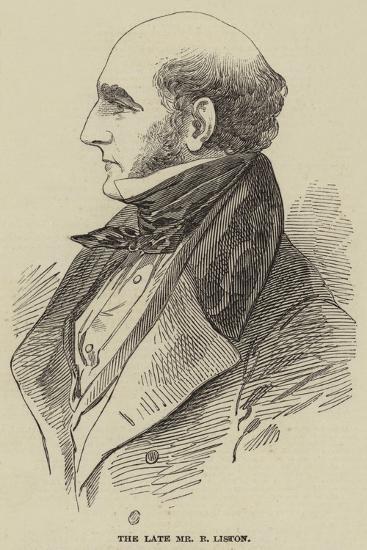 The Late Mr R Liston--Giclee Print