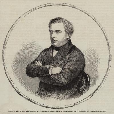 The Late Mr Robert Stephenson, MP, Civil Engineer--Giclee Print