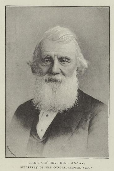 The Late Reverend Dr Hannay, Secretary of the Congregational Union--Giclee Print
