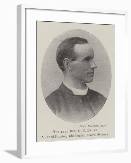 The Late Reverend G C Bailey, Vicar of Dundee, Who Buried General Symons--Framed Giclee Print