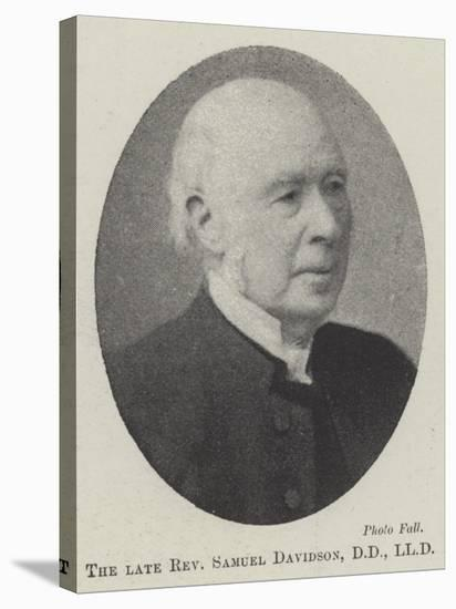 The Late Reverend Samuel Davidson--Stretched Canvas Print