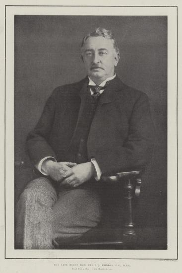 The Late Right Honourable Cecil J Rhodes--Giclee Print
