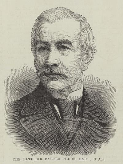 The Late Sir Bartle Frere, Baronet--Giclee Print