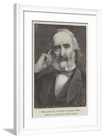 The Late Sir Charles William Sikes, Author of Post-Office Savings Banks--Framed Giclee Print