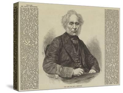 The Late Sir David Brewster