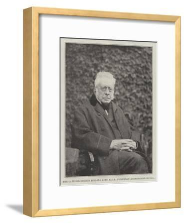 The Late Sir George Biddell Airy, Kcb, Formerly Astronomer-Royal