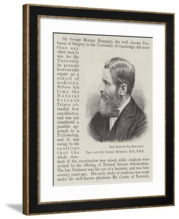 The Late Sir George Humphry--Framed Giclee Print