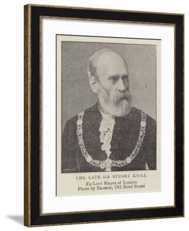 The Late Sir Stuart Knill--Framed Giclee Print