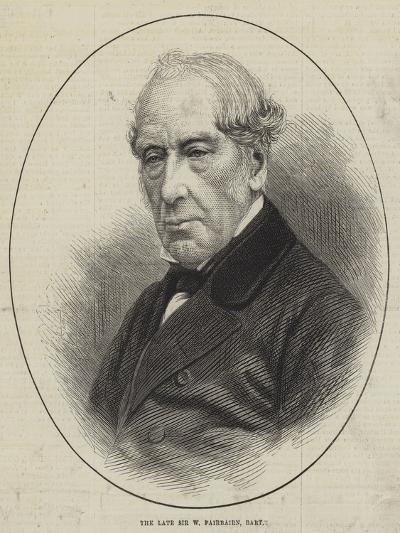 The Late Sir W Fairbairn, Baronet--Giclee Print