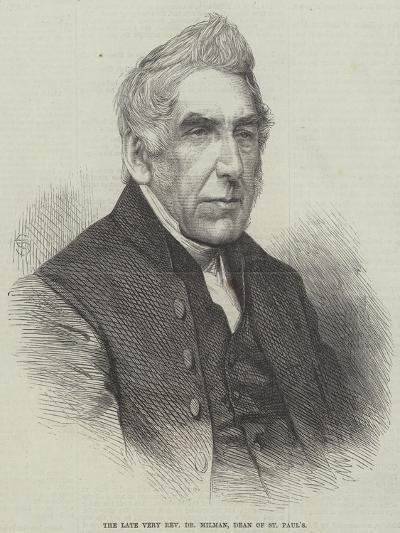 The Late Very Reverend Dr Milman, Dean of St Paul's--Giclee Print