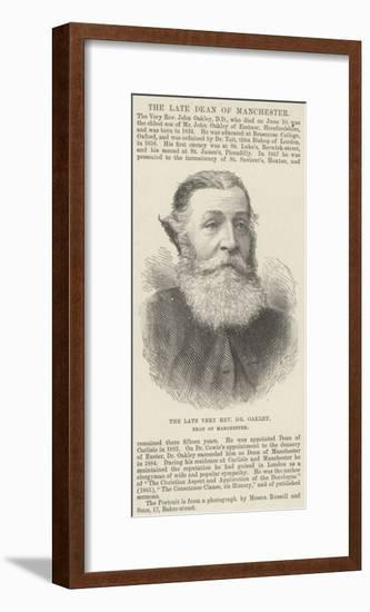 The Late Very Reverend Dr Oakley, Dean of Manchester--Framed Giclee Print