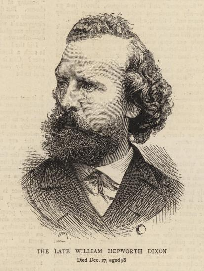The Late William Hepworth Dixon--Giclee Print