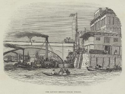 The London Bridge Steam Wharf--Giclee Print