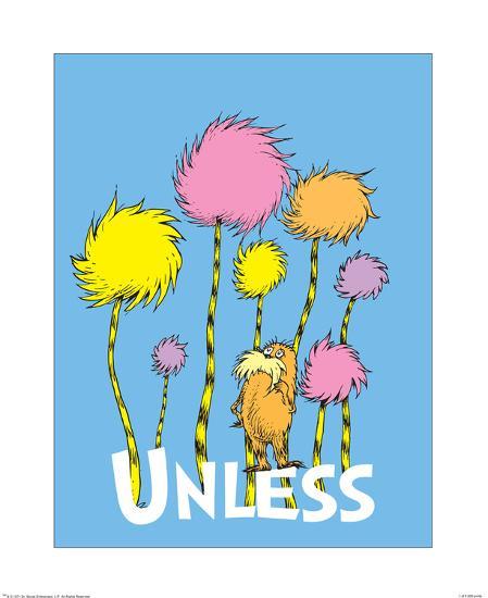 The Lorax: Unless (on blue)-Theodor (Dr. Seuss) Geisel-Art Print