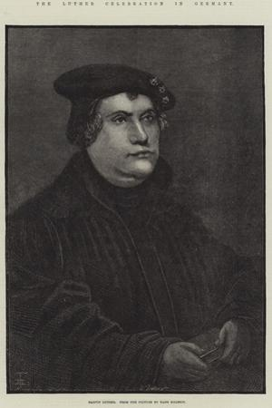 The Luther Celebration in Germany, Martin Luther