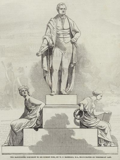 The Manchester Monument to Sir Robert Peel, by W C Marshall, Ra, Inaugurated on Wednesday Last--Giclee Print