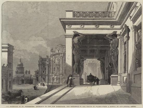 The Marriage at St Petersburg, Entrance to the New Hermitage, the Residence of the Prince of Wales--Giclee Print