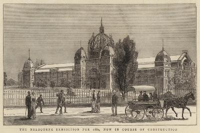 The Melbourne Exhibition for 1880, Now in Course of Construction--Giclee Print