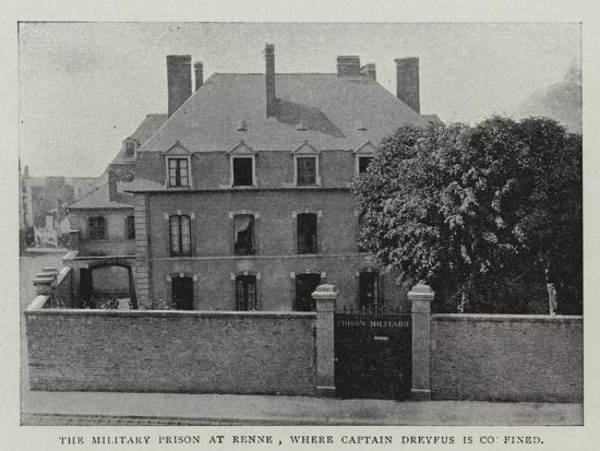 The Military Prison at Renne, Where Captain Dreyfus Is Confined--Giclee Print
