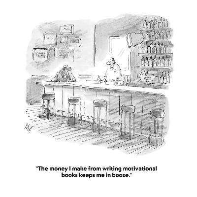 """The money I make from writing motivational books keeps me in booze."" - Cartoon-Frank Cotham-Premium Giclee Print"