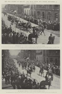 The New Viceroy of Ireland, the State Entry into Dublin, 25 September