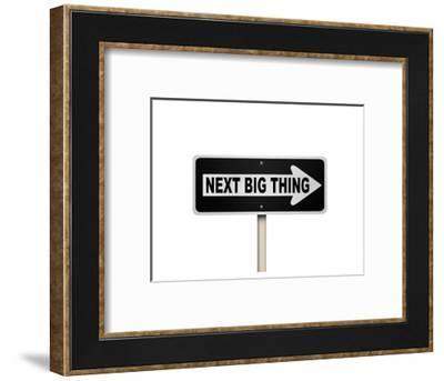 The Next Big ThingOneway Sign--Framed Art Print