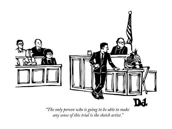 """""""The only person who is going to be able to make any sense of this trial i?"""" - New Yorker Cartoon-Drew Dernavich-Premium Giclee Print"""