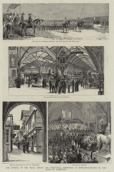 The Opening of the Royal Mining and Industrial Exhibition at Newcastle-On-Tyne by the Duke of Cambr--Giclee Print