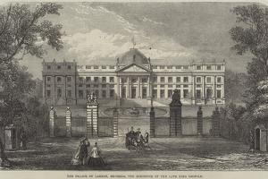 The Palace of Laeken, Brussels, the Residence of the Late King Leopold