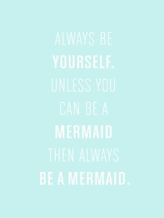 Always be a Mermaid by The Paper Nut