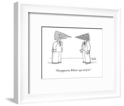 """The pepperoni, Wilson?get rid of it!"" - New Yorker Cartoon-Jack Ziegler-Framed Premium Giclee Print"