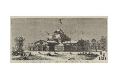 The Philadelphia Exhibition, 1876, the Women's Pavilion--Giclee Print