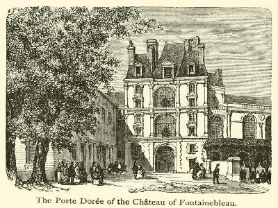The Porte Doree of the Chateau of Fontainebleau--Giclee Print