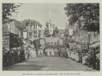 The Prince of Wales at Eastbourne, the Cycle Club Arch--Giclee Print