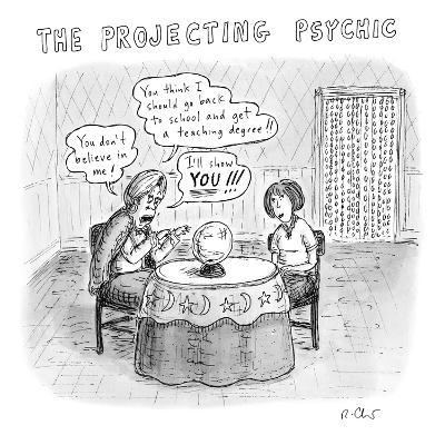 The Projecting Psychic - New Yorker Cartoon-Roz Chast-Premium Giclee Print