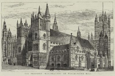 The Proposed Restoration of Westminster Hall--Giclee Print