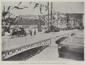 The Queen at Nice, Her Majesty Opening the New Bridge over the Paillon, on 27 April